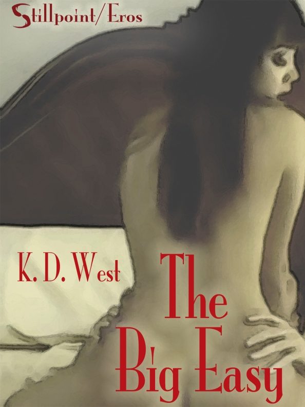 "Stillpoint/Eros releases ""The Big Easy"" by K. D. West"