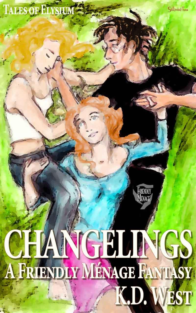 Changelings A Friendly Menage Fantasy by KD West